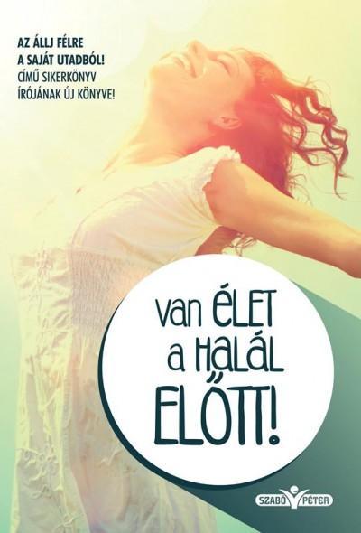 Van élet a halál előtt! Book Cover