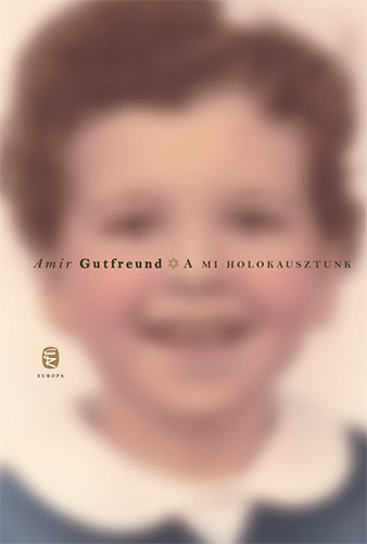 A mi holokausztunk Book Cover
