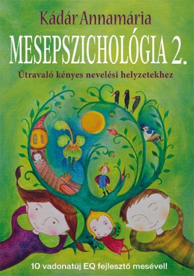 Mesepszichológia 2. - Útravaló kényes nevelési helyzetekhez Book Cover