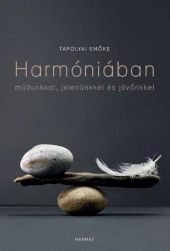 Harmóniában múltunkkal, jelenünkkel és jövőnkkel Book Cover