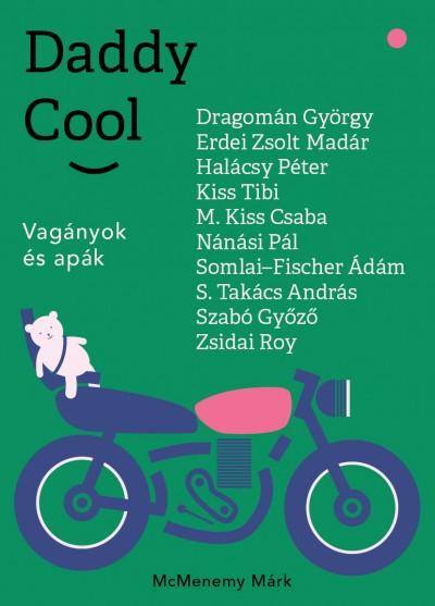 Daddy Cool - Vagányok és apák Book Cover