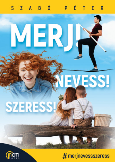 Merj! Nevess! Szeress! Book Cover