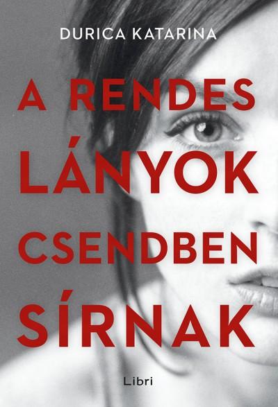 A rendes lányok csendben sírnak Book Cover