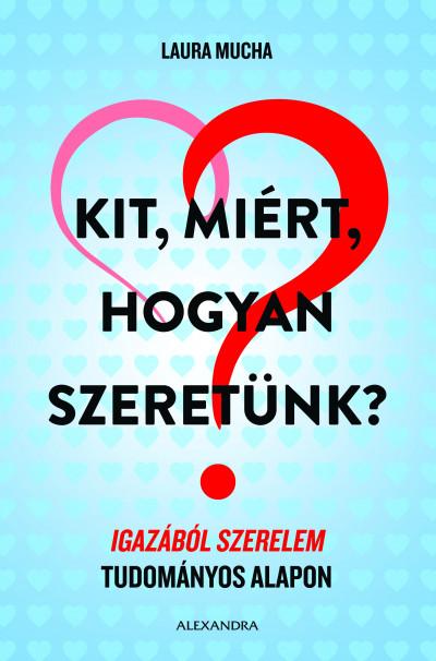 Kit, miért, hogyan szeretünk? Book Cover