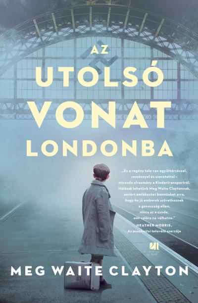 Az utolsó vonat Londonba Book Cover
