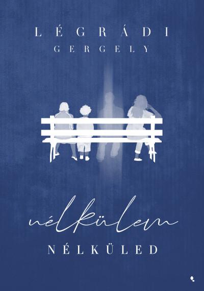 Nélkülem – Nélküled Book Cover